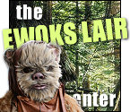 The Ewok's Lair - New Sci-Fi Column From Sci-Fi News